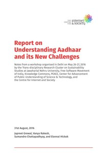Report on Understanding Aadhaar and its New Challenges