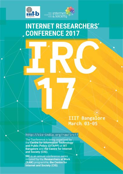 Internet Researchers' Conference 2017 (IRC17), March 03-05, Bengaluru